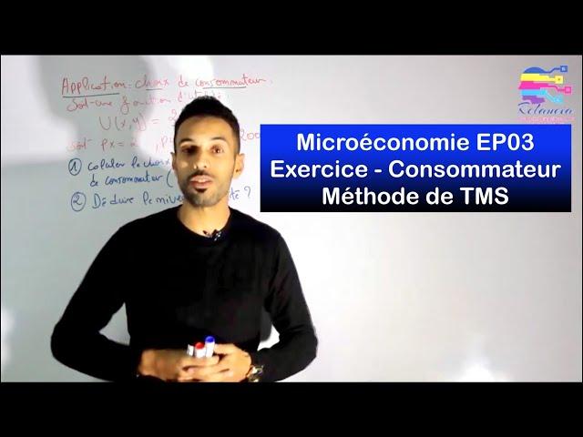 Microéconomie #EP03 exercice sur le choix de consommateur méthode de TMS