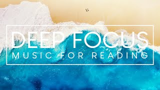 Ambient Reading Music - 4 Hours of Music to Study and Concentrate