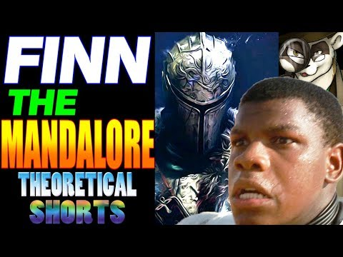 FINN THE MANDALORE! - Star Wars Theory - Theoretical Shorts
