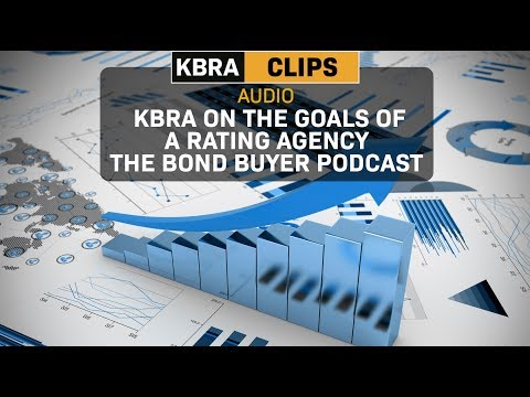 KBRA on the Goals of a Rating Agency The Bond Buyer Podcast