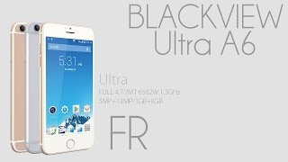 [FR] - Blackview Ultra A6 - Faux iphone 6