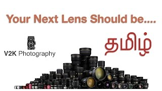 Episode 17 - DSLR lens for beginners in TAMIL | Learn Photography in Tamil