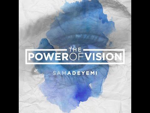 VISION KEY TO TRANSFORMATION -Sam Adeyemi