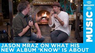 Jason Mraz explains his album, Know, is full of love letters