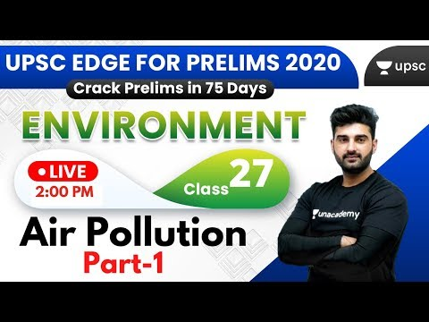 UPSC EDGE for Prelims 2020   Environment & Ecology by Sumit Sir   Air Pollution