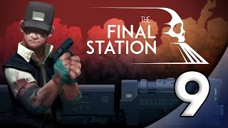 The Final Station - 9. Last Stop - Let