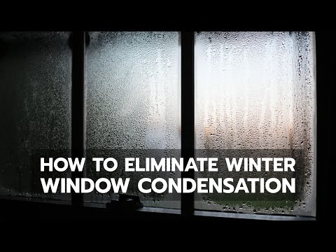 Understanding And Eliminating Winter Window Condensation