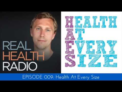 Real Health Radio 009: Health At Every Size