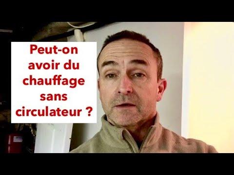 PEUT-ON AVOIR DU CHAUFFAGE SANS CIRCULATEUR?