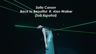 Sofia Carson - Back to Beautiful  ft. Alan Walker (Sub Español)