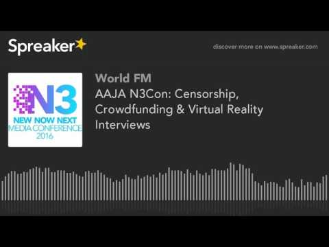AAJA N3Con: Censorship, Crowdfunding & Virtual Reality Interviews