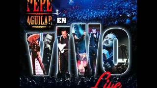 Por Mujeres Como Tú(Vivo)-Pepe Aguilar/ [Live]