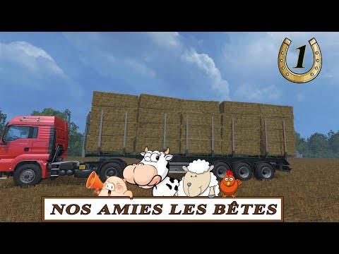 Farming simulator 15 / Nos amies les bêtes / CONVOI DE L' EXTRÊME / EP1