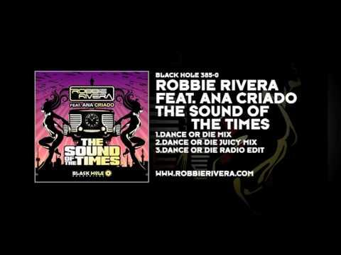 Robbie Rivera featuring Ana Criado - The Sound Of The Times