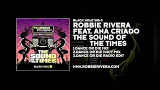 Robbie Rivera featuring Ana Criado - The Sound Of The Times