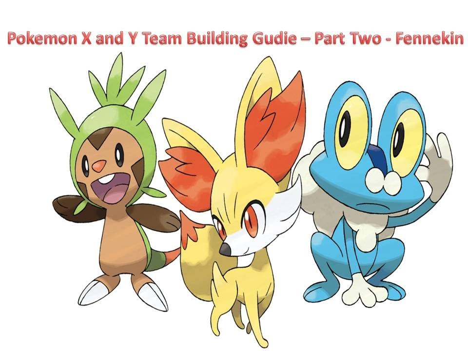 pokemon x and y team building guide part two fennekin youtube