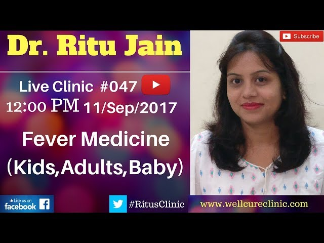 Homeopathic Medicine,Remedies For Fever (adults,babies,Kids,Child) - Dr.Ritus Live Clinic #047