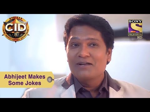 Your Favorite Character | Abhijeet Makes Some Jokes | CID