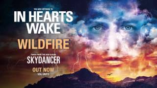 In Hearts Wake - Wildfire