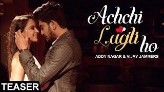 Achchi Lagti Ho - Addy Nagar, Vijay Jammers ( Teaser ) | Latest Hindi Song 2017 | Lokdhun Punjabi
