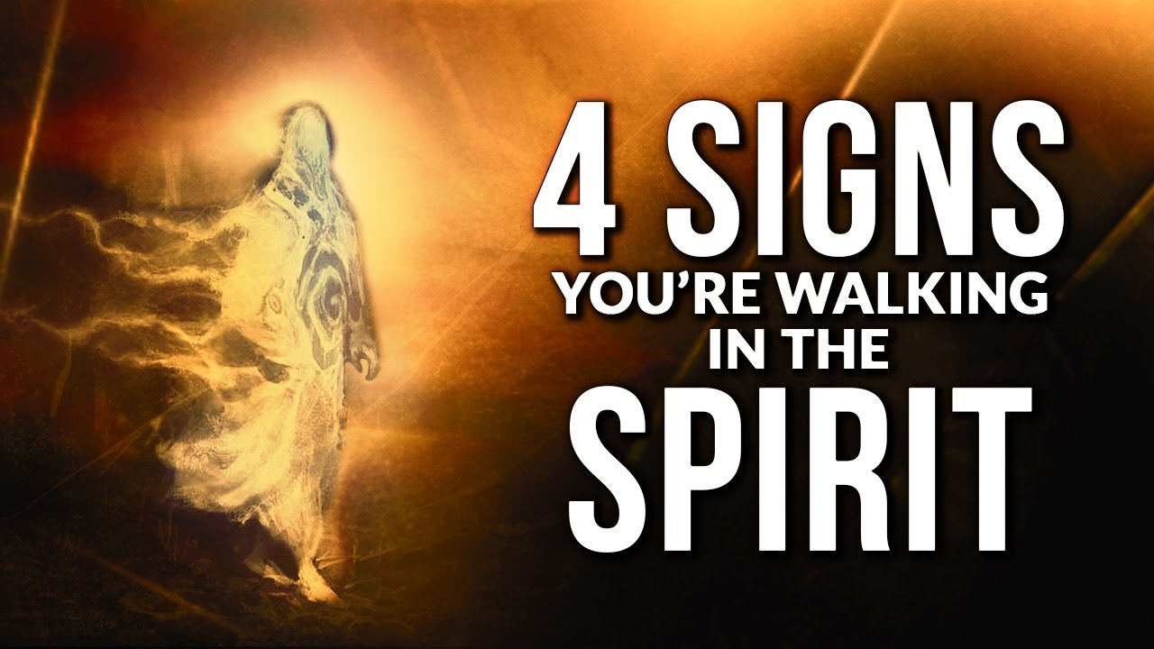 4 Signs That Show You Are Walking In Spirit | Living A Holy Spirit Filled Life