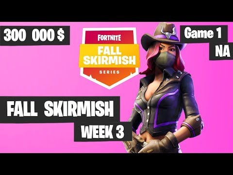 Fortnite Fall Skirmish Week 3 Game 1 NA Highlights [GREAT GAME] (Group 2) - King Pin