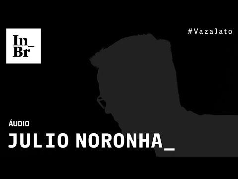 ÁUDIO #VazaJato: MPF abafou confissão de membro da Lava Jato que pagou outdoor - Julio Noronha