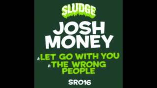 Josh Money - Let Go With You