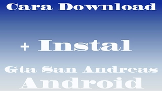Cara download+instal Gta San Andreas di android