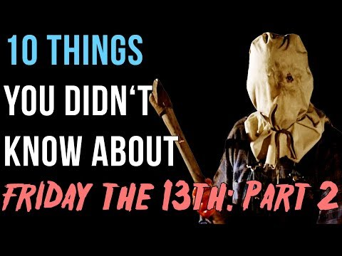 10 Things You Didn't Know About Friday The 13th: Part 2