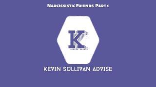 Narcissistic Friends  Part 1