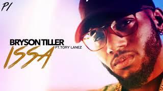 """Bryson Tiller - """"Issa"""" Ft.Tory Lanez (Official Audio)"""