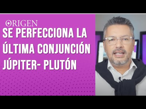 se perfecciona la última conjunción Júpiter- Pluton, Que trae a tu vida - Canal origen
