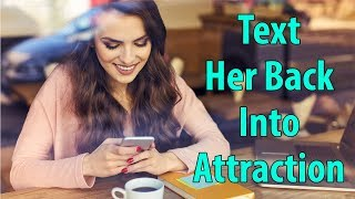 How to Text a Girl Back – Make Her Want You Again!