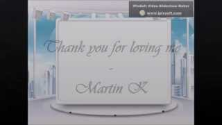 thank you for loving me - Martin K