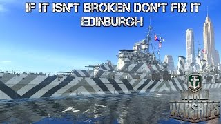 World of Warships - If it isn't broken dont fix it - Edinburgh