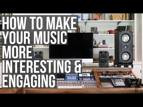 How to Make Your Music More Interesting & Engaging