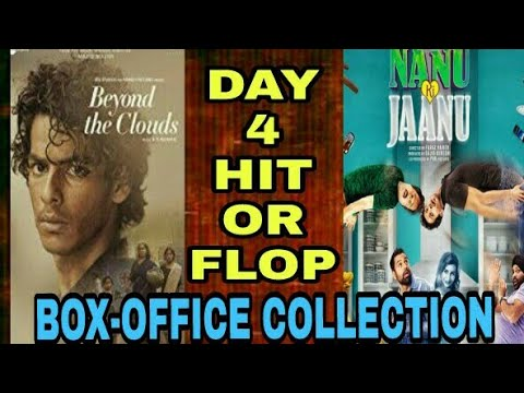 BEYOND THE CLOUDS HIT OR FLOP   NAANU KI JAANU HIT OR FLOP   BOX-OFFICE COLLECTION DAY 4