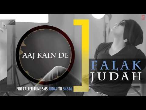 Aaj Kain De Full Song (Audio)   JUDAH   Falak Shabir 2nd Album