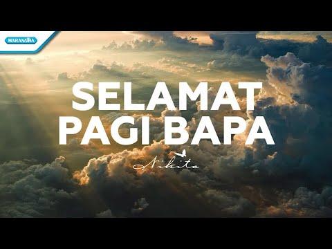 Selamat Pagi Bapa - Nikita (with Lyric)