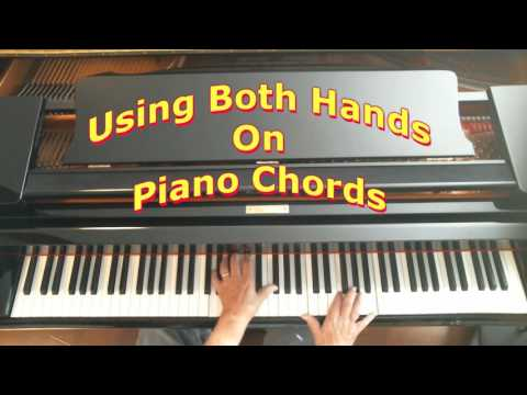 You Can Use Both Hands To Form Chords!