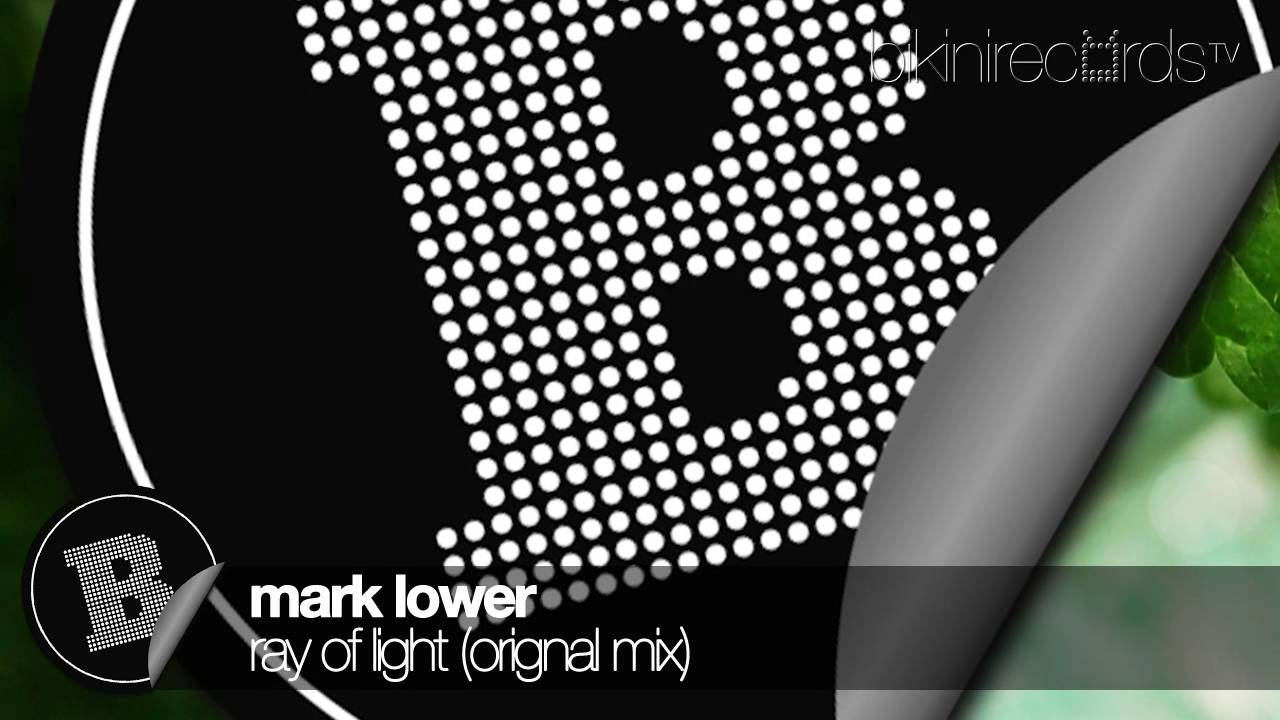 Mark Lower Ray Of Light Original Mix