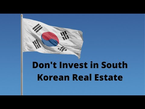 Don't Invest in South Korean Real Estate/Property
