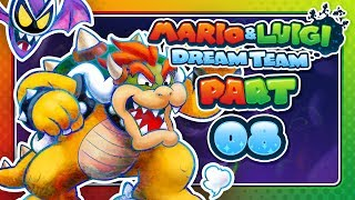 Mario & Luigi: Dream Team - Part 8: THE MOST BADDEST VILLAIN!