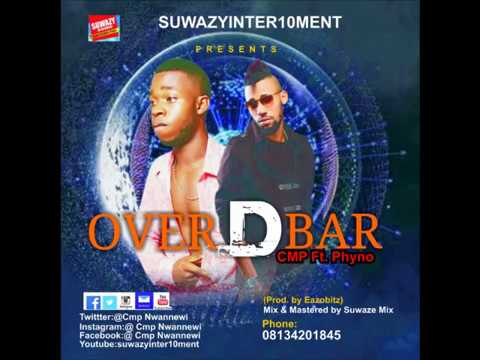 CMP ft PHYNO -  OVER D BAR,CMP ft PHYNO -  OVER D BAR download%