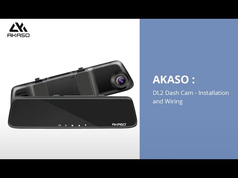 AKASO Front And Rear Dash Cam DL2 : Installation And Wiring