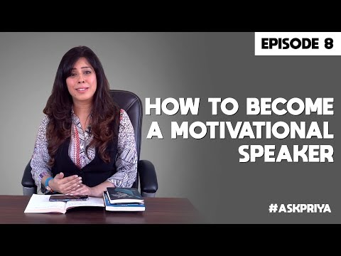 Priya Kumar - How to become a Motivational Speaker — Episode 8
