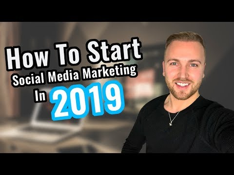 How To Start Social Media Marketing As A Beginner In 2019 -