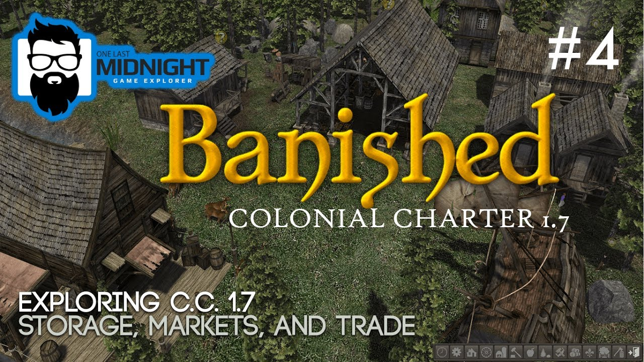 Charming Banished Colonial Charter 1.7   EXPLORING C.C. MOD   STORAGE, MARKETS, AND  TRADE   Lets Play CC 1.7