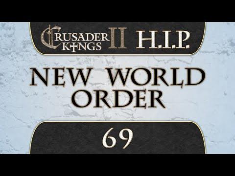 Let's Play Crusader Kings 2 [HIP Mod] New World Order 69 |
